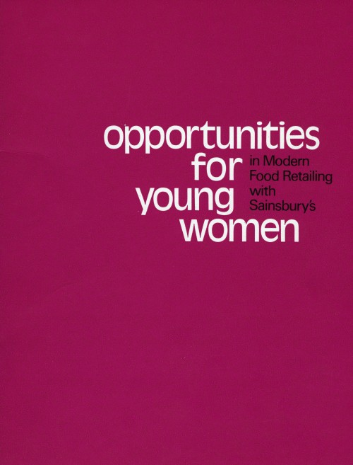 "SA/EMP/1/1/2/33 - ""Opportunities for young women in Modern Food Retailing with Sainsbury's"" (Code D) recruitment leaflet"