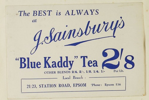 "SA/MARK/ADV/1/1/1/1/1/9/31 - 'The Best is Always at J. Sainsbury's ""Blue Kaddy"" Tea' advert, c. 1920s"
