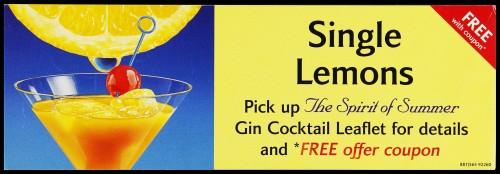 "SA/MARK/ADV/2/1/16/207 - ""Single Lemons: Pick up The Spirit of Summer Gin Cocktail Leaflet for details and FREE offer coupon"" barker card (shelf edge label)"
