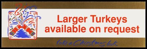 "SA/MARK/ADV/2/1/17/9 - ""Larger Turkeys available on request"" barker card (shelf edge label)"