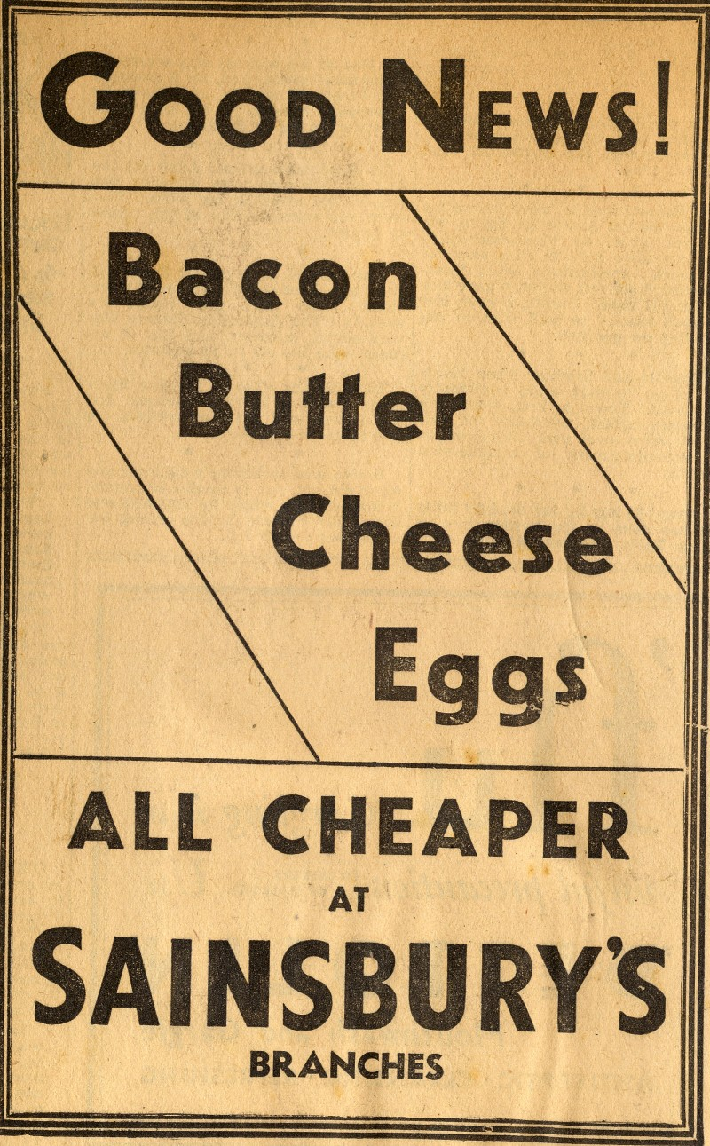 """SA/MARK/ADV/1/1/1/1/1/24/2 - """"Good News: Bacon, Butter, Cheese, Eggs: All Cheaper at Sainsbury's Branches"""" advertisement in the Evening News 1 Feb 1937"""